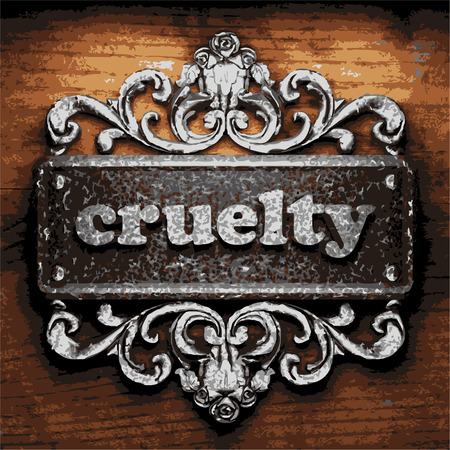 cruelty: vector iron word on wooden background