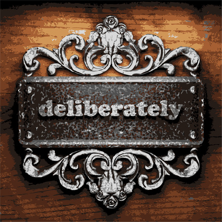 deliberately: vector iron word on wooden background