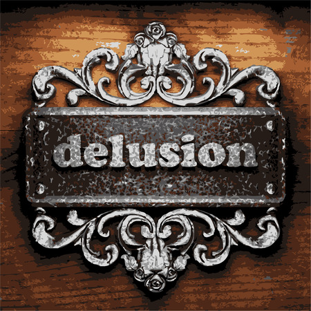 delusion: vector iron word on wooden background
