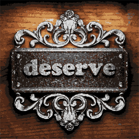 deserve: vector iron word on wooden background