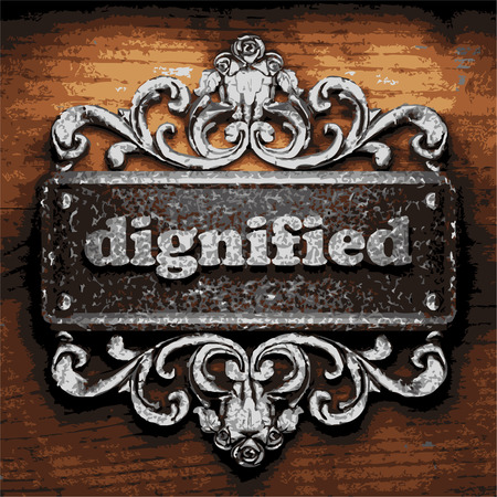 dignified: vector iron word on wooden background