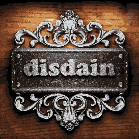 disdain: vector iron word on wooden background