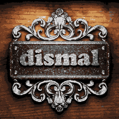 dismal: vector iron word on wooden background