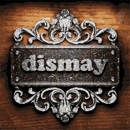 dismay: vector iron word on wooden background