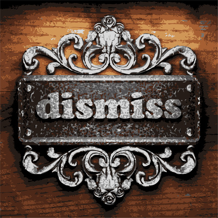 dismiss: vector iron word on wooden background
