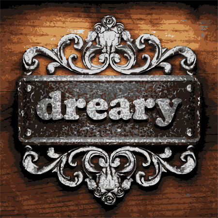 dreary: vector iron word on wooden background