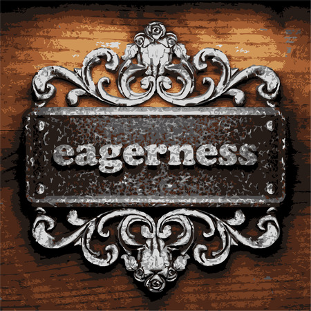 eagerness: vector iron word on wooden background