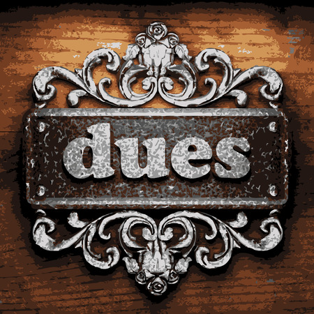 dues: vector iron word on wooden background
