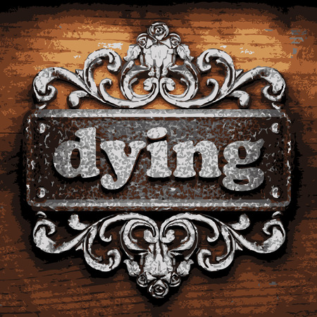 dying: vector iron word on wooden background