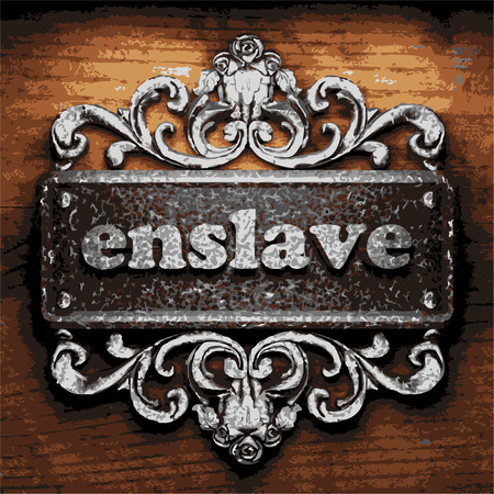 enslave: vector iron word on wooden background