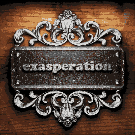 exasperation: vector iron word on wooden background