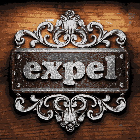 expel: vector iron word on wooden background