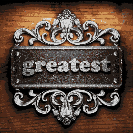 greatest: vector iron word on wooden background