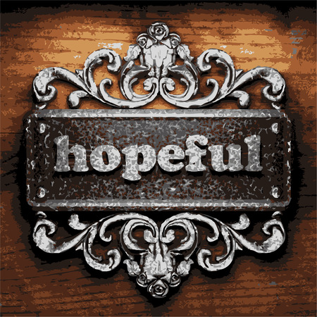 hopeful: vector iron word on wooden background