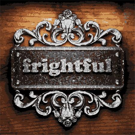 frightful: iron word on wooden background
