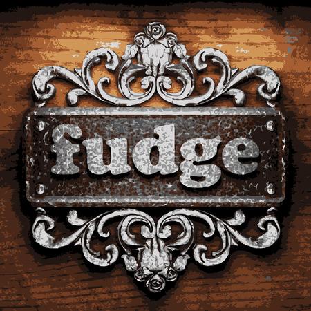 fudge: iron word on wooden background