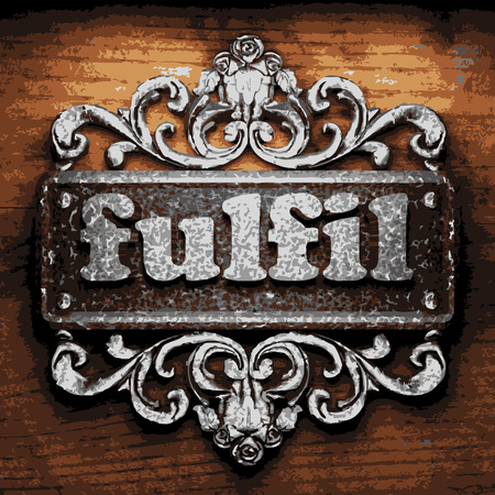 fulfil: iron word on wooden background