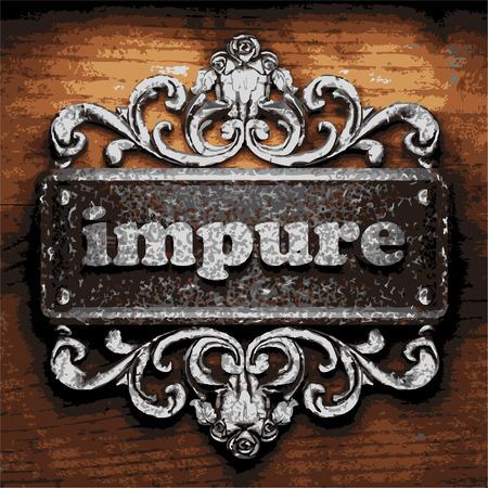 impure: iron word on wooden background