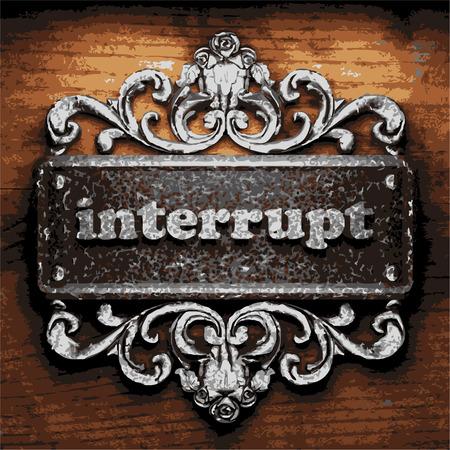 interrupt: vector iron word on wooden background