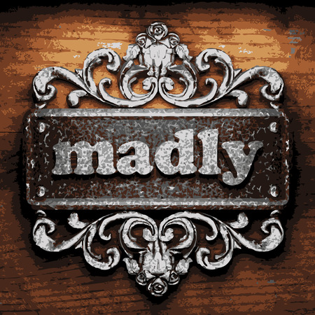 madly: vector iron word on wooden background