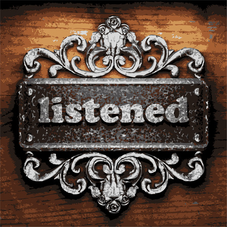 listened: vector iron word on wooden background