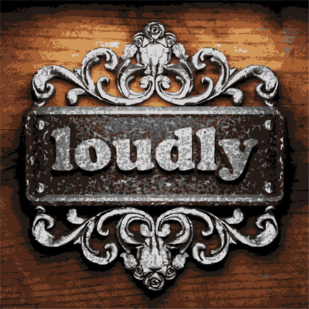 loudly: vector iron word on wooden background
