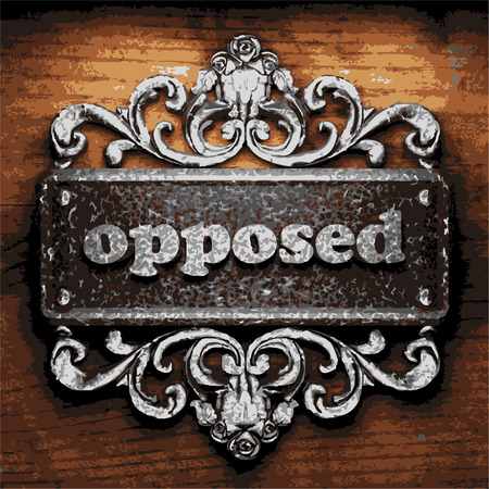 opposed: vector iron word on wooden background