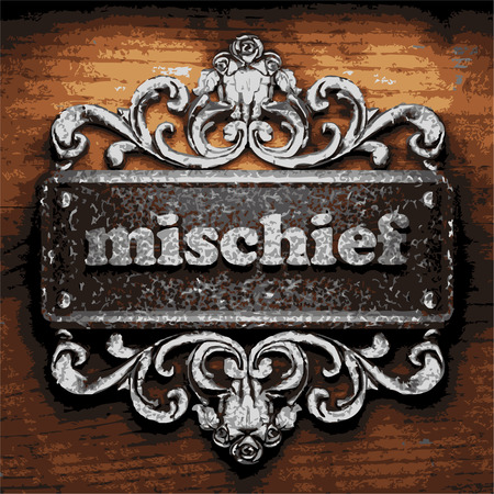 mischief: vector iron word on wooden background