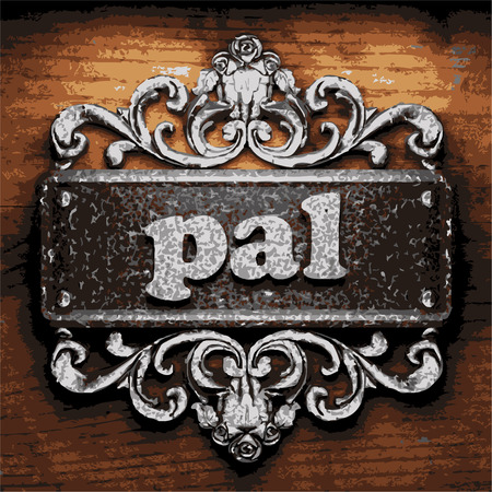 pal: vector iron word on wooden background