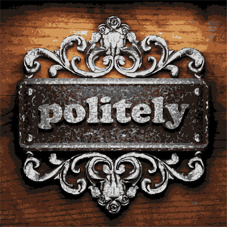 politely: vector iron word on wooden background
