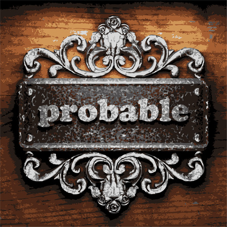 probable: vector iron word on wooden background