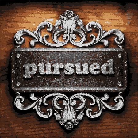 pursued: vector iron word on wooden background