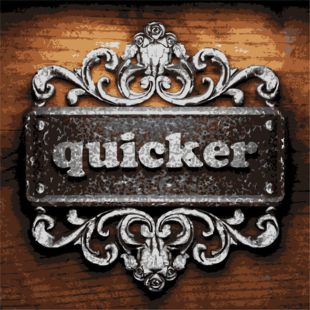 quicker: vector iron word on wooden background
