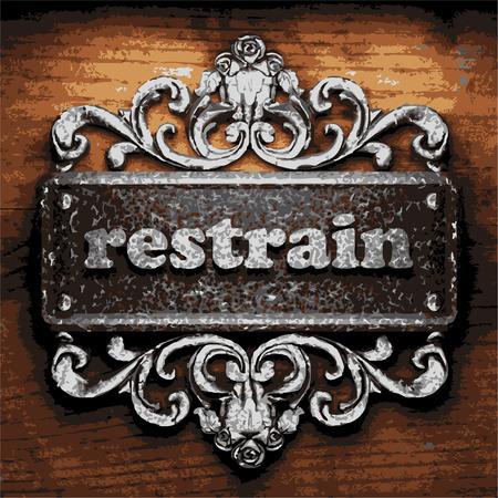 restrain: vector iron word on wooden background