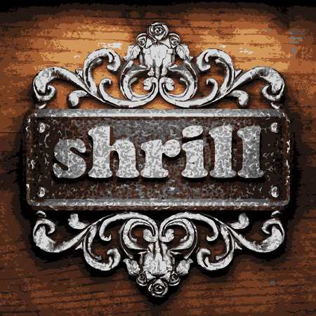 shrill: vector iron word on wooden background