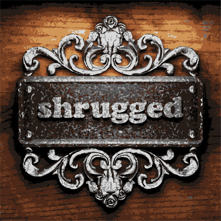 shrugged: vector iron word on wooden background