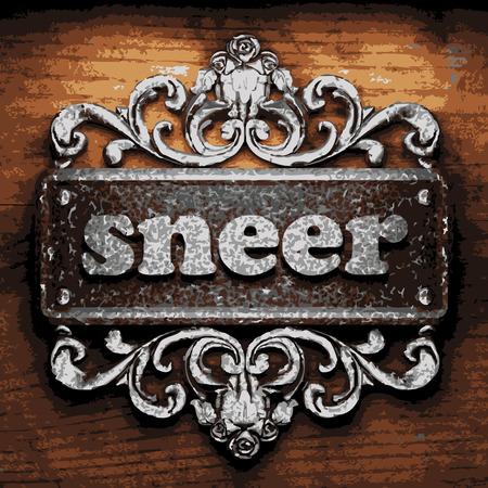 sneer: vector iron word on wooden background