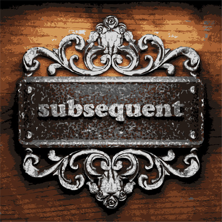 subsequent: vector iron word on wooden background