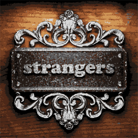 strangers: vector iron word on wooden background