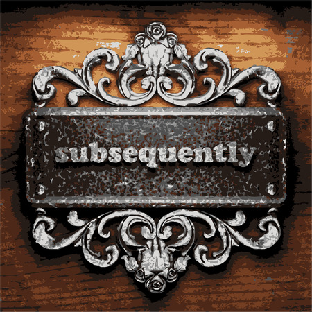 subsequently: vector iron word on wooden background