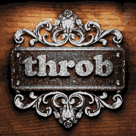 throb: vector iron word on wooden background