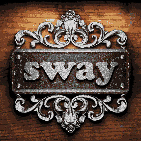 sway: vector iron word on wooden background