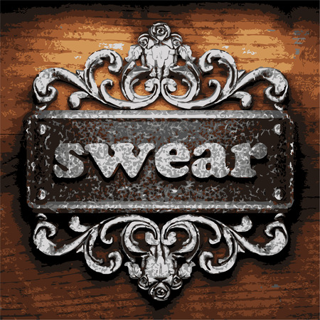 swear: vector iron word on wooden background