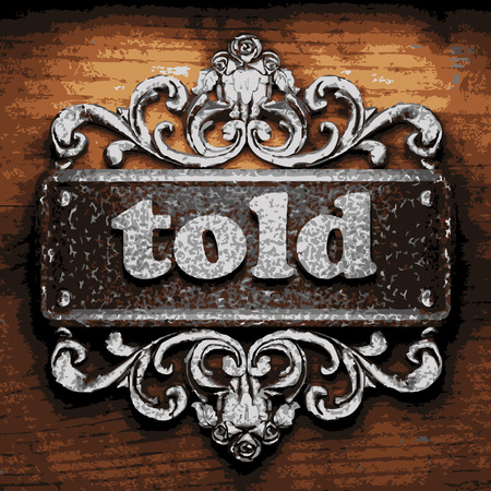 told: vector iron word on wooden background