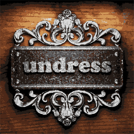 undress: vector iron word on wooden background