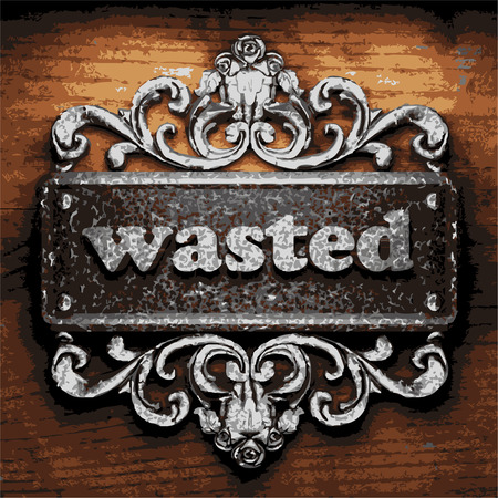 wasted: vector iron word on wooden background