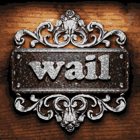 wail: vector iron word on wooden background