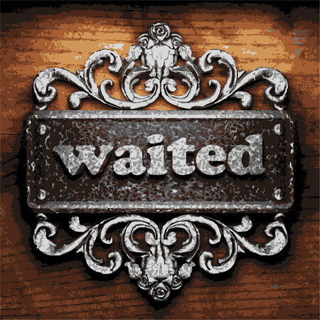 waited: vector iron word on wooden background