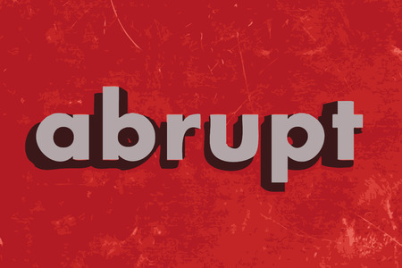 abrupt: abrupt vector word on red concrete wall