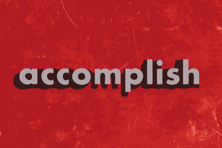 accomplish: accomplish vector word on red concrete wall Illustration